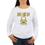 Have a Nice Day Women's Long Sleeve T-Shirt