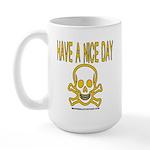 Have a Nice Day Large Mug