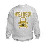Have a Nice Day Kids Sweatshirt