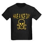 Have a Nice Day Kids Dark T-Shirt