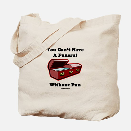 You Can't Have A Funeral With Tote Bag
