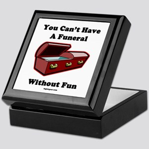 You Can't Have A Funeral With Keepsake Box