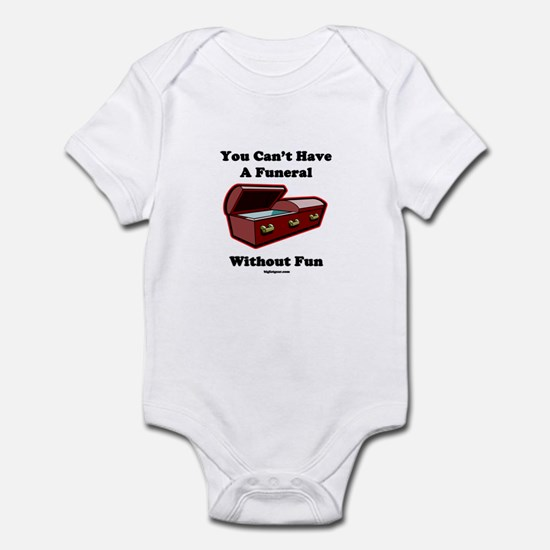 You Can't Have A Funeral With Infant Bodysuit