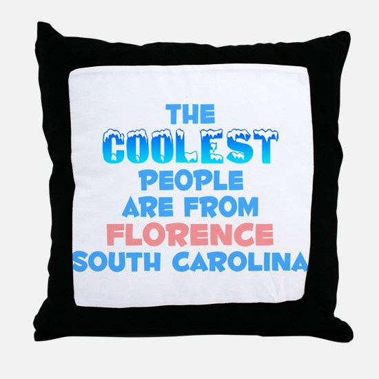 Coolest: Florence, SC Throw Pillow