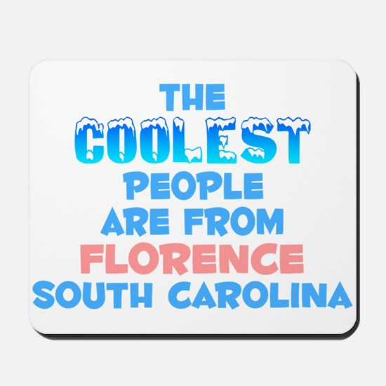 Coolest: Florence, SC Mousepad