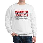 Quarantine, Buickitis Sweatshirt