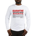 Quarantine, Buickitis Long Sleeve T-Shirt