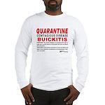 Quarantine, Buickitis Long Sleeve T-Shirt