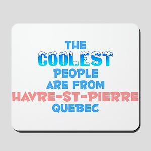 Coolest: Havre-St-Pierr, QC Mousepad