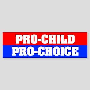 Pro-Child Pro-Choice Bumper Sticker