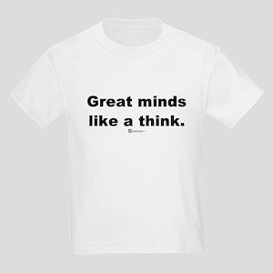 Great minds like a think -  Kids Light T-Shirt