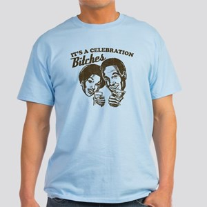 It's A Celebration Bitches Light T-Shirt