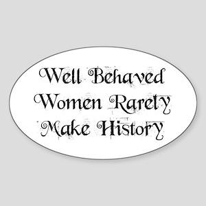 Well Behaved Women Sticker (Oval)