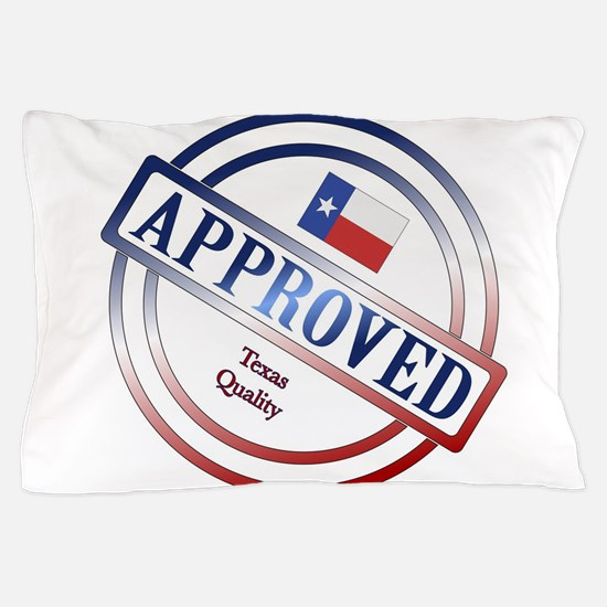 Texas Quality Approved Stamp Pillow Case