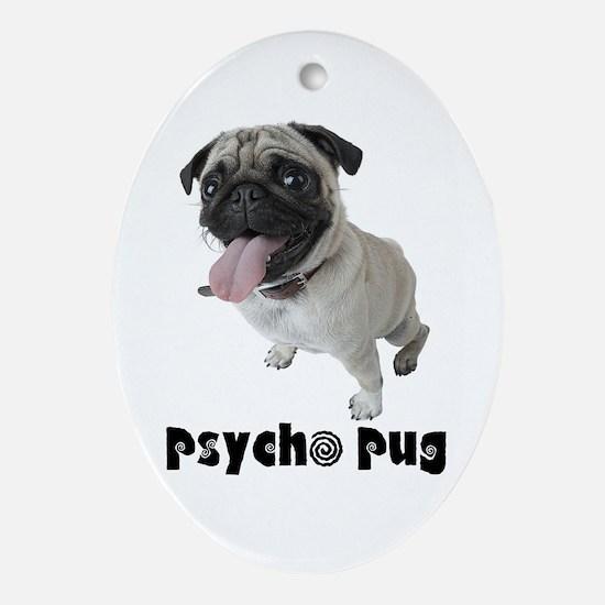 Psycho Pug Oval Ornament