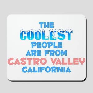Coolest: Castro Valley, CA Mousepad