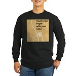 Touch Your Finger with Your N Long Sleeve Dark T-S
