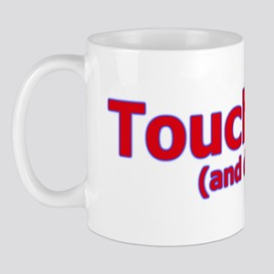 Touch Me And Die Mug