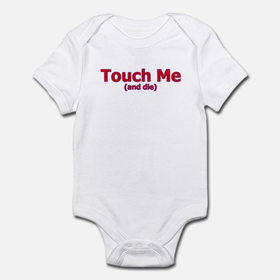 Touch Me And Die Infant Bodysuit