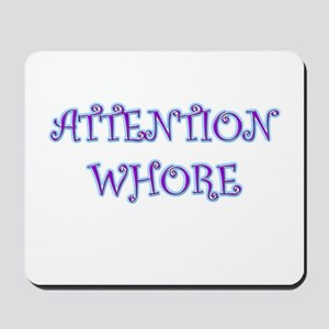 Attention Whore Mousepad