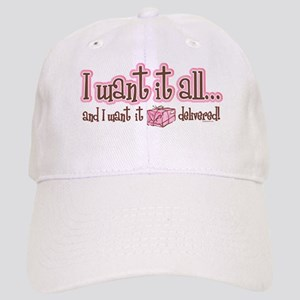 Want It All Delivered Cap