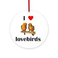 I love lovebirds Ornament (Round)