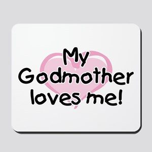 My Godmother loves me pk Mousepad