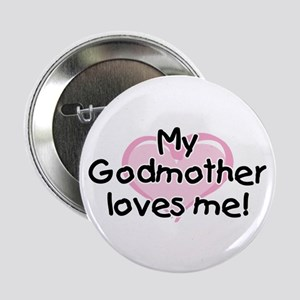 """My Godmother loves me pk 2.25"""" Button"""