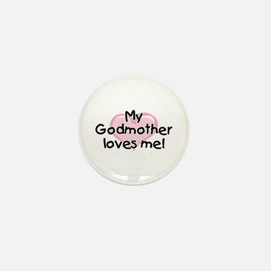 My Godmother loves me (pk) Mini Button