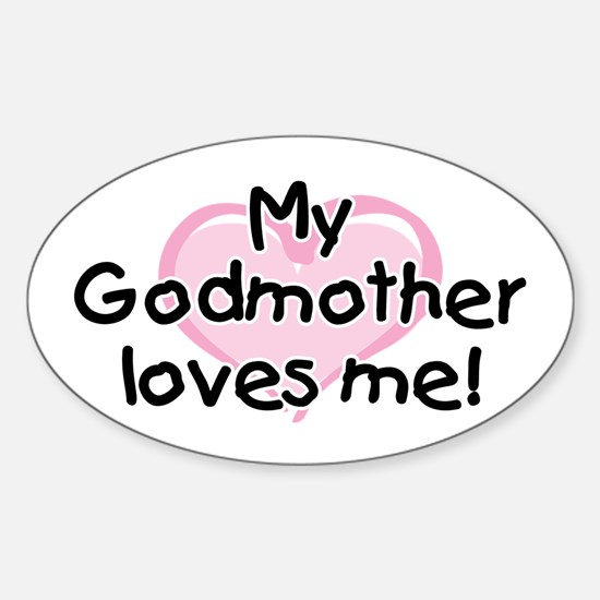 My Godmother loves me (pk) Sticker (Oval)
