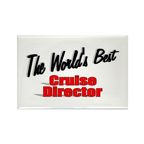 """""""The World's Best Cruise Director"""" Rectangle Magne"""