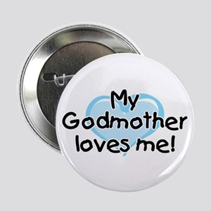 """My Godmother loves me bl 2.25"""" Button"""
