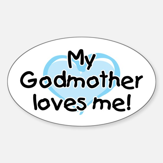My Godmother loves me (bl) Sticker (Oval)