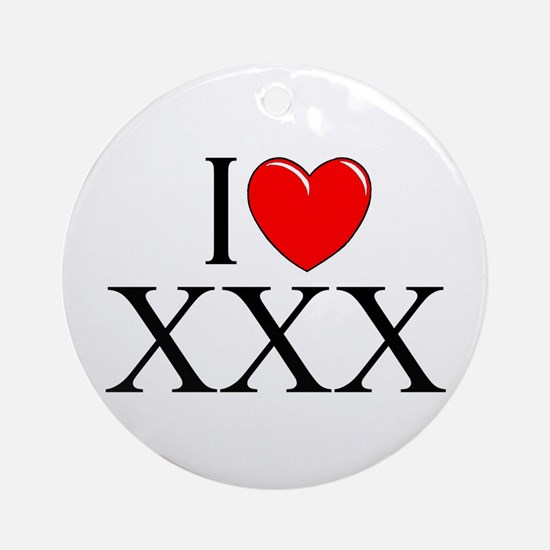 """I Love (Heart) XXX"" Ornament (Round)"