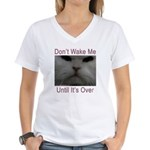 Don't Wake Me Women's V-Neck T-Shirt