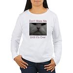 Don't Wake Me Women's Long Sleeve T-Shirt