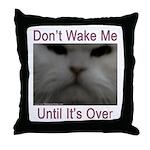 Don't Wake Me Throw Pillow