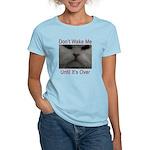 Don't Wake Me Women's Light T-Shirt