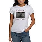 Don't Wake Me Women's T-Shirt