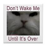 Don't Wake Me Tile Coaster