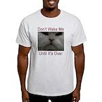Don't Wake Me Light T-Shirt