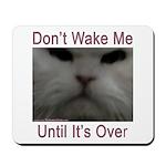 Don't Wake Me Mousepad