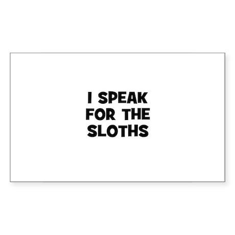 I Speak For The Sloths Rectangle Sticker