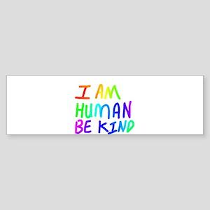 I AM HUMAN BE KIND Bumper Sticker