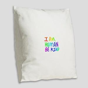 I AM HUMAN BE KIND Burlap Throw Pillow