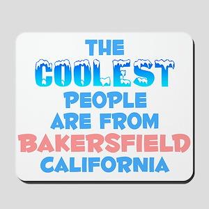 Coolest: Bakersfield, CA Mousepad