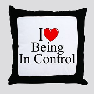 """I Love (Heart) Being In Control"" Throw Pillow"