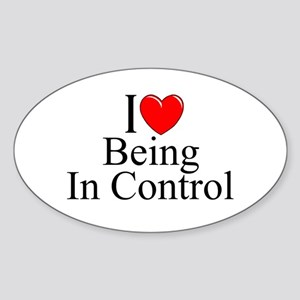 """I Love (Heart) Being In Control"" Oval Sticker"