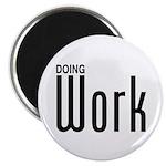 Doing Work Magnet