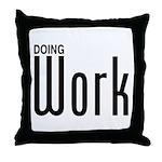 Doing Work Throw Pillow